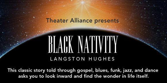 Theater Alliance presents Black Nativity, Langston Hughes classic, opening Friday, December 12