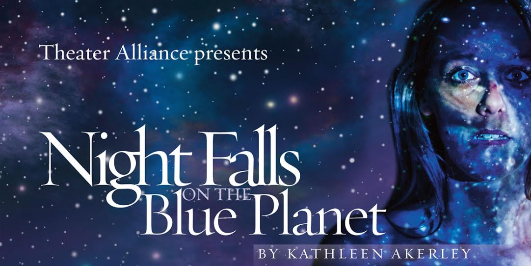 Theater Alliance Presents Night Falls On The Blue Planet